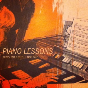 Jaws That Bite x Duktap - Piano Lessons - Available via Bandcamp